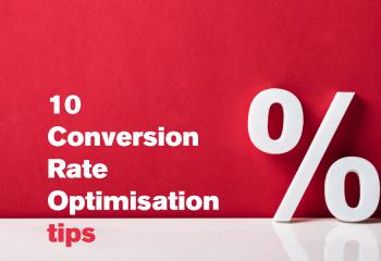 10 Conversion Rate Optimisation tips